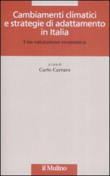 Cambiamenti climatici e strategie di adattamento in Italia. Una valutazione economica.pdf