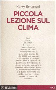 Foto Cover di Piccola lezione sul clima, Libro di Kerry Emanuel, edito da Il Mulino