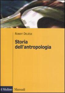 Foto Cover di Storia dell'antropologia, Libro di Robert Deliège, edito da Il Mulino