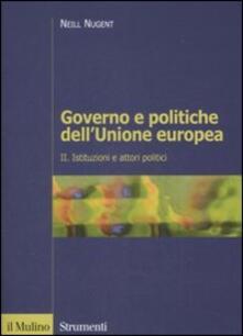 Rallydeicolliscaligeri.it Governo e politiche dell'Unione europea. Vol. 2: Istituzioni e attori politici. Image