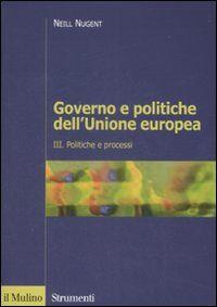 Governo e politiche dell'Unione europea. Vol. 3: Politiche e processi.