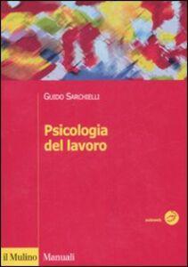 Libro Psicologia del lavoro Guido Sarchielli
