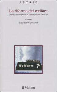 La riforma del welfare. Dieci anni dopo la «Commissione Onofri» - copertina