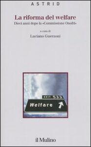 Libro La riforma del welfare. Dieci anni dopo la «Commissione Onofri»