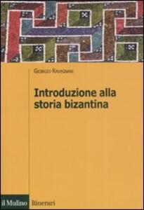 Introduzione alla storia bizantina - Giorgio Ravegnani - copertina