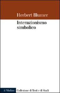 Interazionismo simbolico - Herbert Blumer - copertina