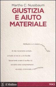 Foto Cover di Giustizia e aiuto materiale, Libro di Martha C. Nussbaum, edito da Il Mulino
