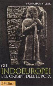Libro Gli indoeuropei e le origini dell'Europa Francisco Villar