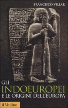 Gli indoeuropei e le origini dell'Europa - Francisco Villar - copertina