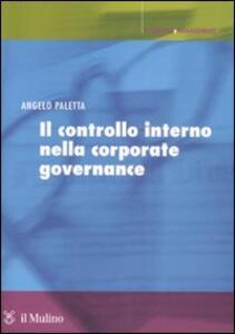 Il controllo interno nella corporate governance. Principi, metodi ed esperienze - Angelo Paletta - copertina