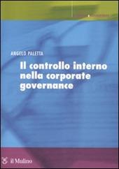 Il controllo interno nella corporate governance. Principi, metodi ed esperienze
