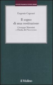 Il sogno di una costituzione. Giuseppe Maranini e l'Italia del Novecento - Eugenio Capozzi - copertina