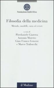 Filosofia della medicina. Metodo, modelli, cura ed errori - copertina