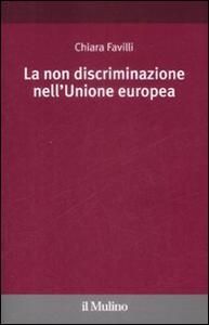 La non discriminazione nell'Unione Europea - Chiara Favilli - copertina