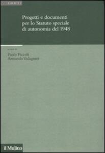 Progetti e documenti per lo statuto speciale di autonomia del 1948 - copertina