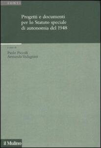 Foto Cover di Progetti e documenti per lo statuto speciale di autonomia del 1948, Libro di  edito da Il Mulino