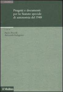 Libro Progetti e documenti per lo statuto speciale di autonomia del 1948