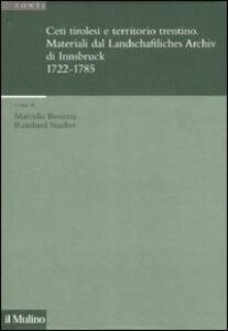 Ceti tirolesi e territorio trentino. Materiali dal Landschaftliches Archiv di Innsbruck (1722-1785) - copertina