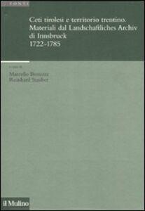 Libro Ceti tirolesi e territorio trentino. Materiali dal Landschaftliches Archiv di Innsbruck (1722-1785)