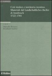 Ceti tirolesi e territorio trentino. Materiali dal Landschaftliches Archiv di Innsbruck (1722-1785)