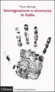 Libro Immigrazione e sicurezza in Italia Marzio Barbagli