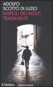 Napoli dei molti tradimenti - Adolfo Scotto di Luzio - copertina