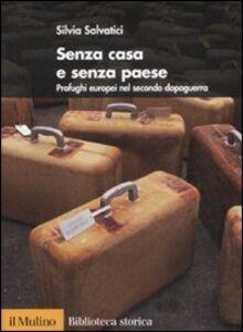 Foto Cover di Senza casa e senza paese. Profughi europei nel secondo dopoguerra, Libro di Silvia Salvatici, edito da Il Mulino