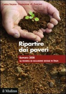 Filippodegasperi.it Ripartire dai poveri. Rapporto 2008 su povertà ed esclusione sociale in Italia Image