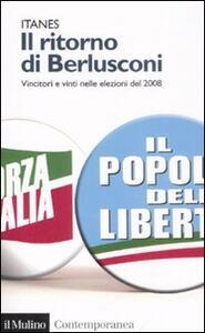 Il ritorno di Berlusconi. Vincitori e vinti nelle elezioni del 2008 - copertina