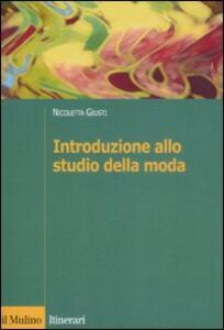 Introduzione allo studio della moda - Nicoletta Giusti - copertina