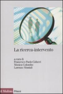 La ricerca-intervento. Prospettive, ambiti e applicazioni - copertina