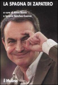 Foto Cover di La Spagna di Zapatero, Libro di  edito da Il Mulino