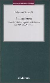 Immanenza. Filosofia, diritto e politica della vita dal XIX al XX secolo