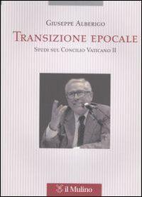 Transizione epocale. Studi sul Concilio Vaticano II