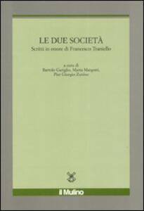 Le due società. Scritti in onore di Francesco Traniello - copertina