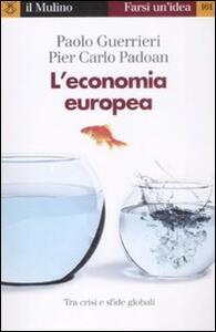 L' economia europea - Paolo Guerrieri,Pier Carlo Padoan - copertina