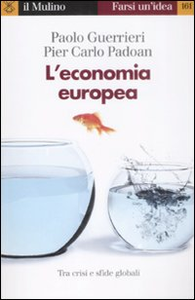 Libro L' economia europea Paolo Guerrieri , P. Carlo Padoan