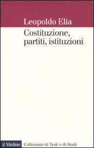 Costituzione, partiti, istituzioni - Leopoldo Elia - copertina