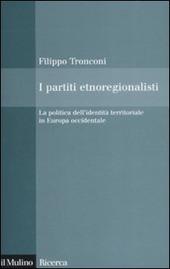 I partiti etnoregionalisti. La politica dell'identità territoriale in Europa occidentale