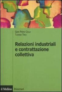 Relazioni industriali e contrattazione collettiva - G. Primo Cella,Tiziano Treu - copertina
