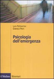 Psicologia dell'emergenza - Luca Pietrantoni,Gabriele Prati - copertina