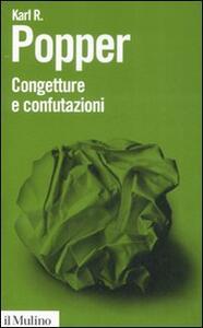 Congetture e confutazioni. Lo sviluppo della conoscenza scientifica - Karl R. Popper - copertina