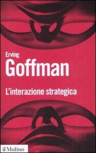 Libro L' interazione strategica Erving Goffman