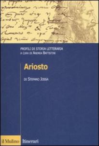 Libro Ariosto. Profili di storia letteraria Stefano Jossa