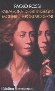 Foto Cover di Paragone degli ingegni moderni e postmoderni, Libro di Paolo Rossi, edito da Il Mulino