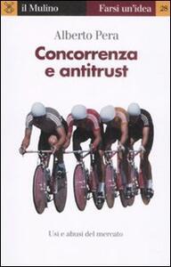 Concorrenza e antitrust - Alberto Pera - copertina