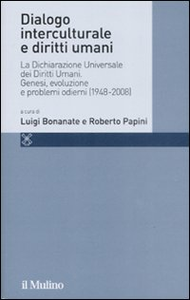Libro Dialogo interculturale e diritti umani. La Dichiarazione Universale dei Diritti Umani. Genesi, evoluzione e problemi odierni (1948-2008)