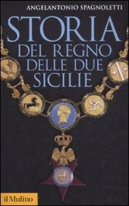 Libro Storia del Regno delle Due Sicilie Angelantonio Spagnoletti