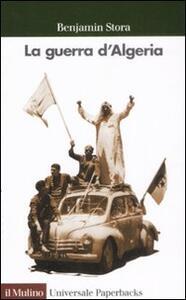 La guerra d'Algeria - Benjamin Stora - copertina