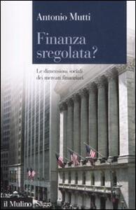 Finanza sregolata? Le dimensioni sociali dei mercati finanziari